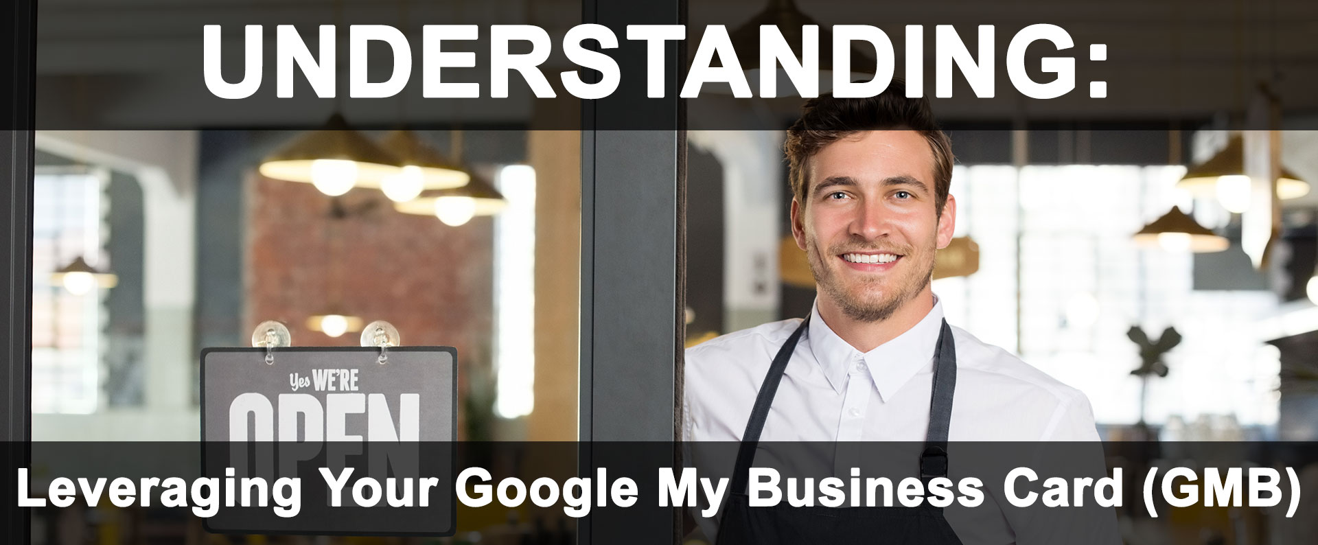 Leveraging Your Google My Business Card (GMB)