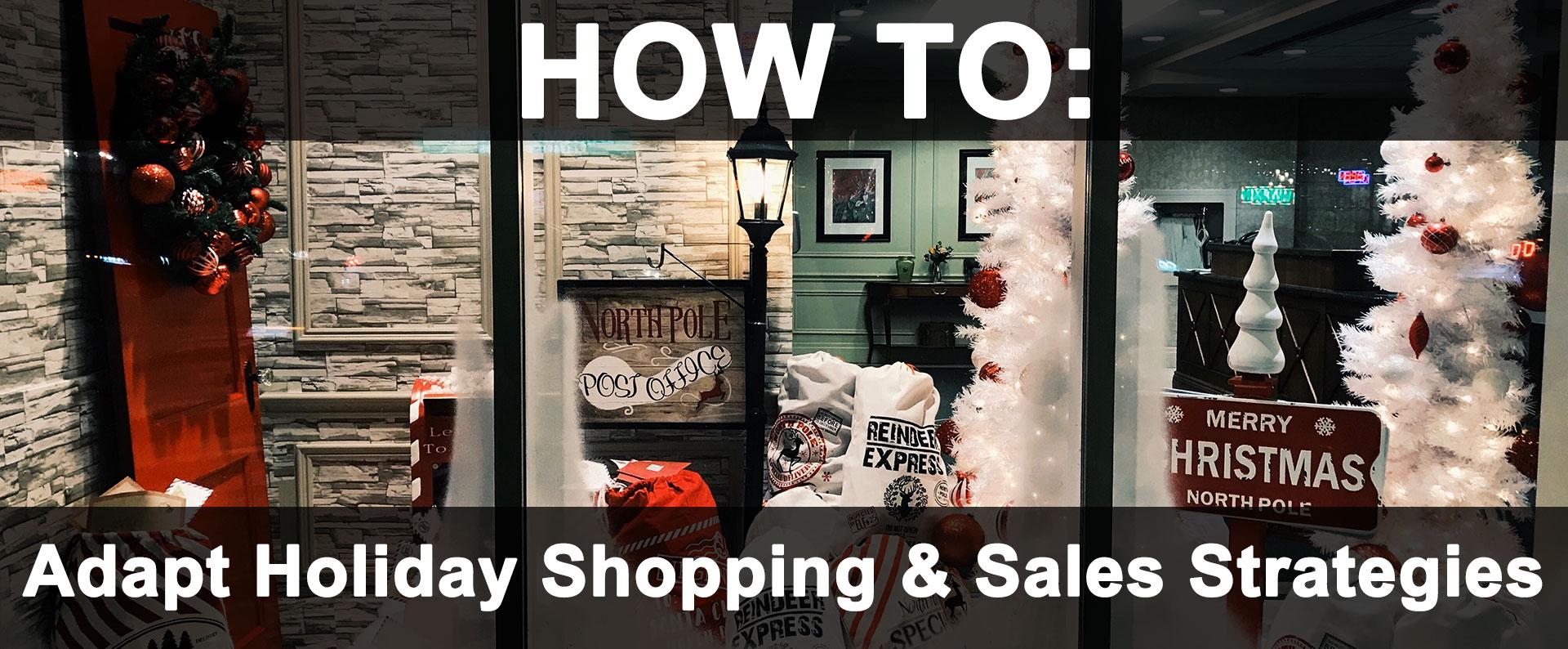 Adapting Holiday Shopping & Sales Strategies