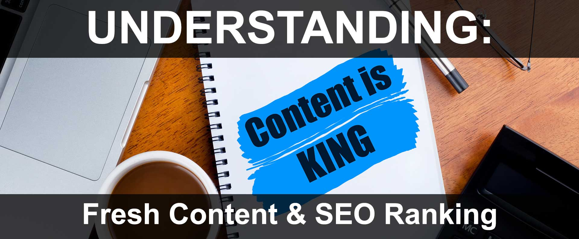 The Importance of Regularly Updated Content for Better Ranking