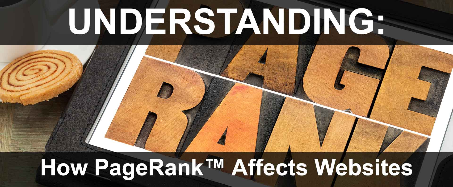 Understanding How PageRank™ Affects Websites