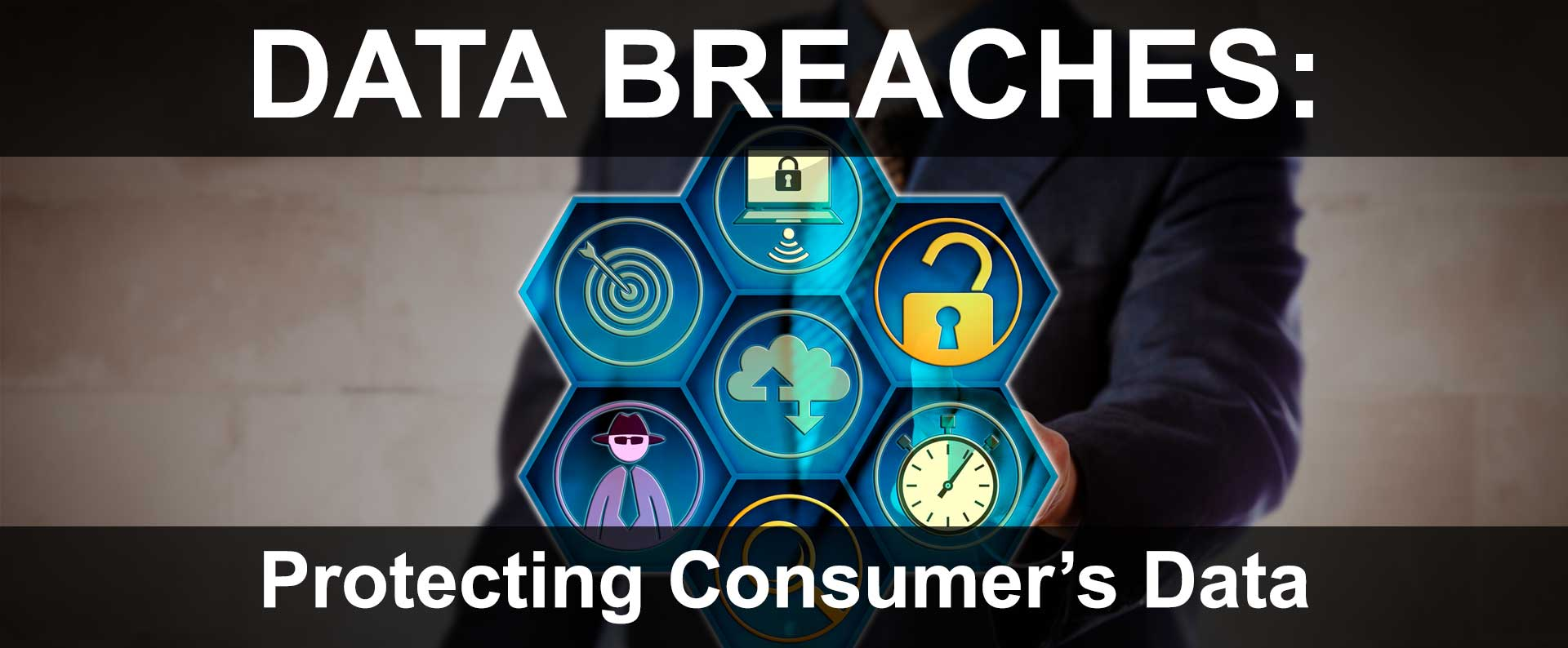 The Importance Of Businesses Protecting Consumer's Data