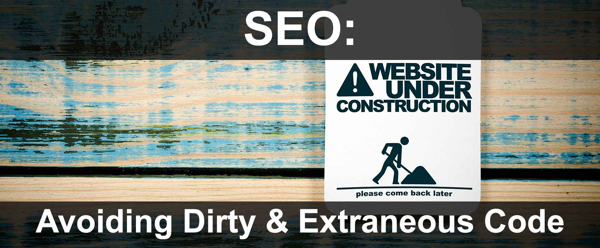 Dirty Code by DIY Website Generators Can Hurt SEO