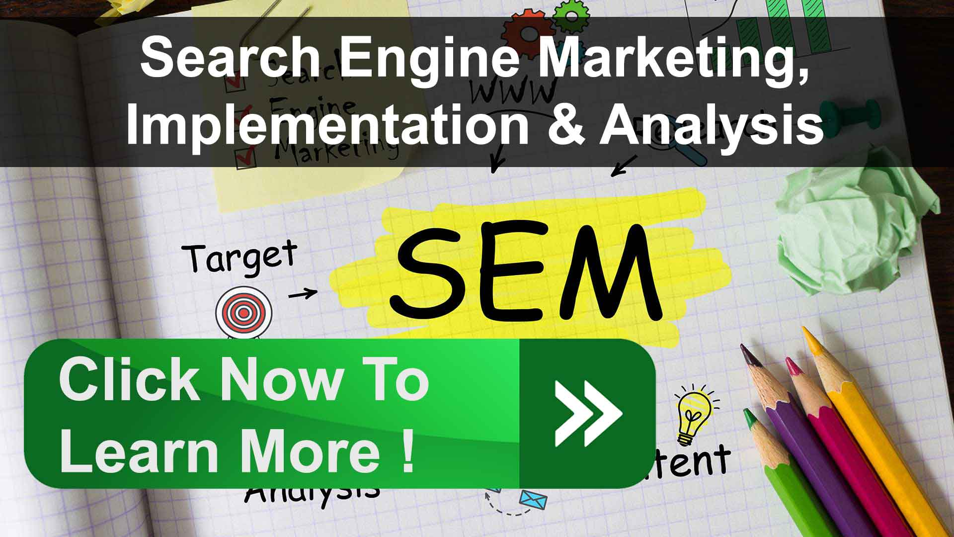 Full-Service Search Engine Marketing, Research, Implementation & Analysis