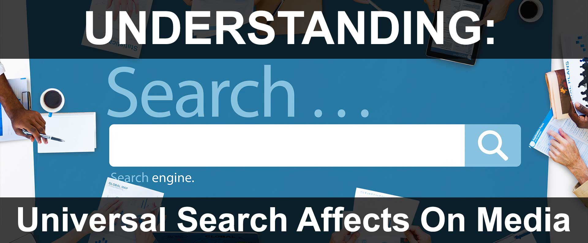 Understanding Universal Search For Optimal Media Marketing