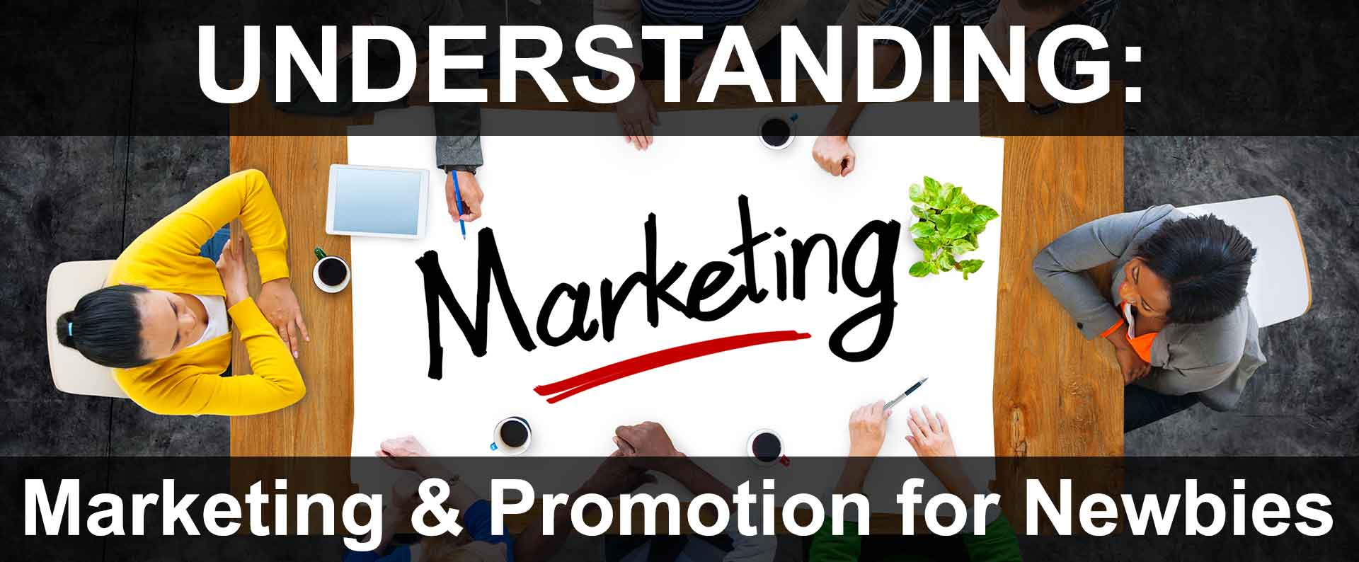 Marketing & Promotion for Newbies